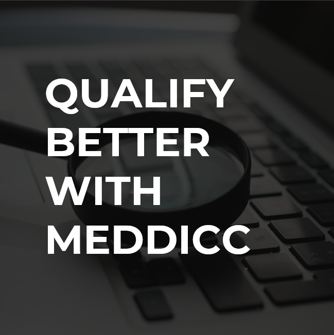Qualify Better With MEDDICC