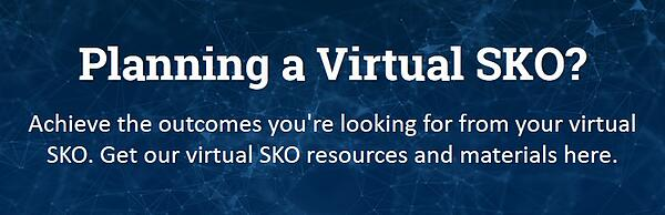 Planning a Virtual SKO - Yes - Updated