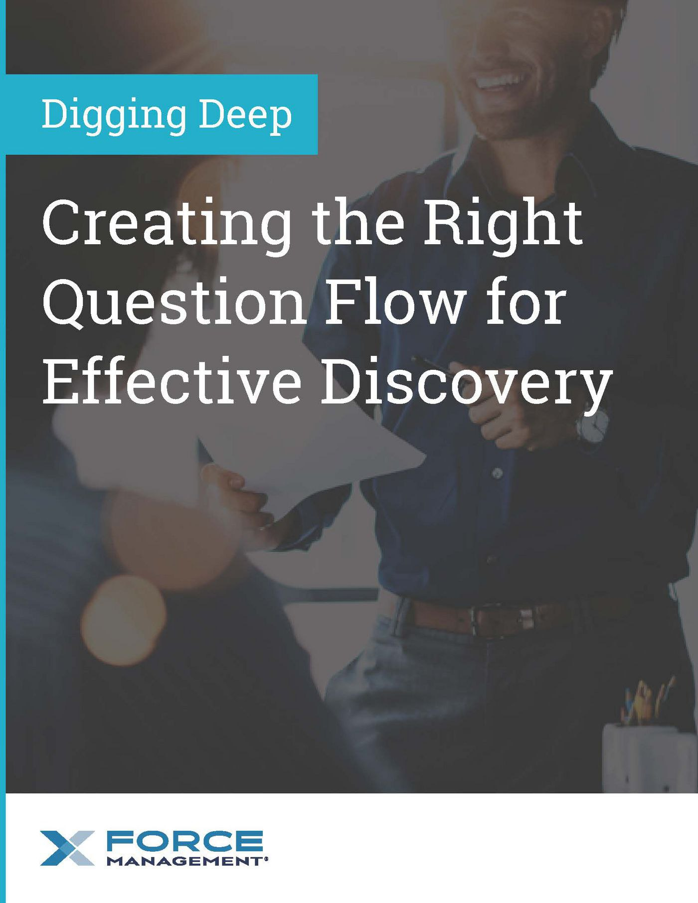 Digging Deep Creating the Right Questions Flow for Effective Discovery